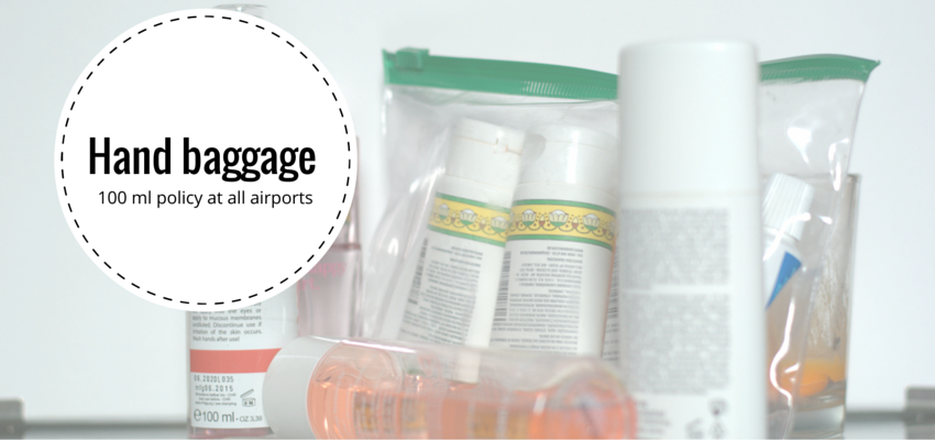 Hand baggage restrictions – 100 ml policy at all airports
